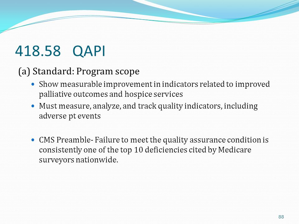 418.58 QAPI (a) Standard: Program scope