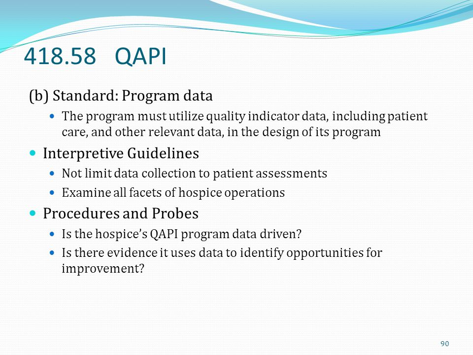 418.58 QAPI (b) Standard: Program data Interpretive Guidelines