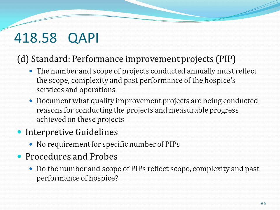 418.58 QAPI (d) Standard: Performance improvement projects (PIP)