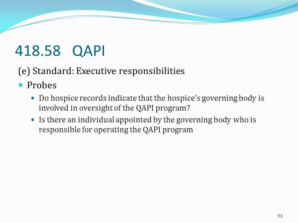 418.58 QAPI (e) Standard: Executive responsibilities Probes