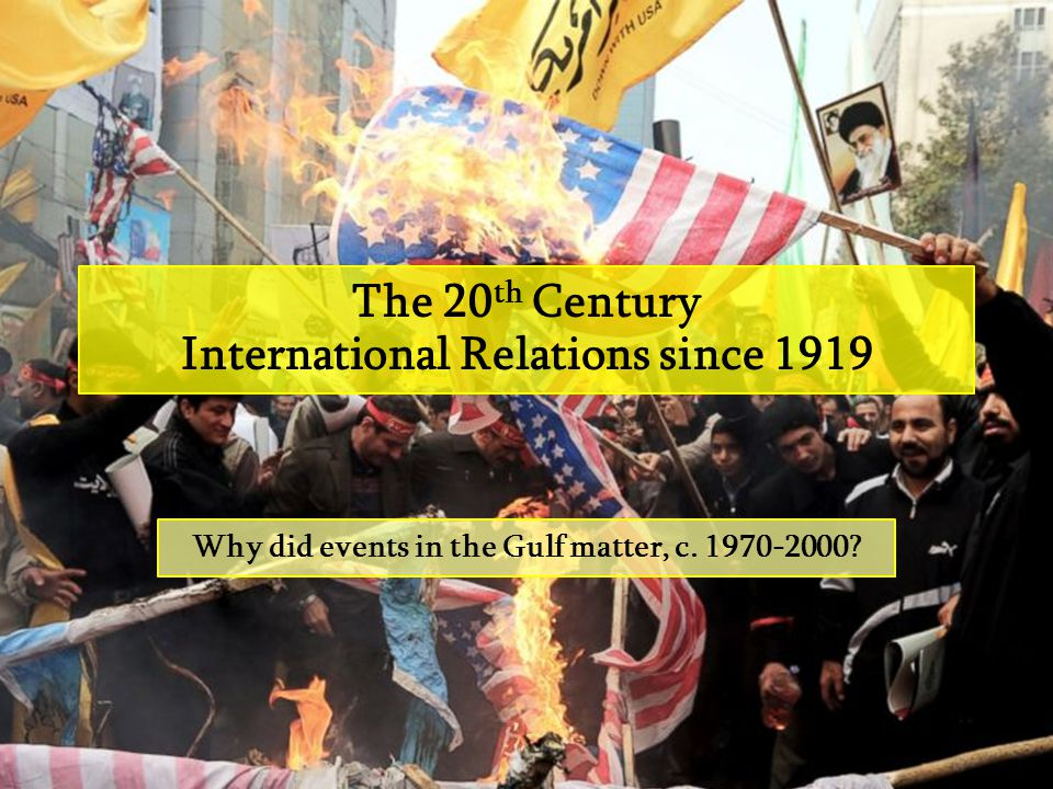 The 20th Century International Relations since 1919