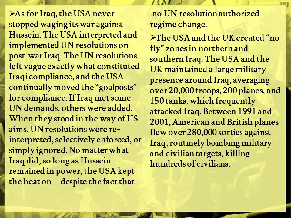 As for Iraq, the USA never stopped waging its war against Hussein