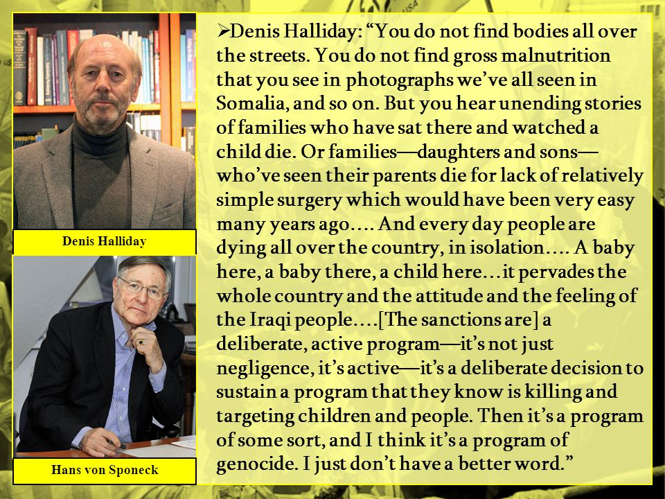 Denis Halliday: You do not find bodies all over the streets