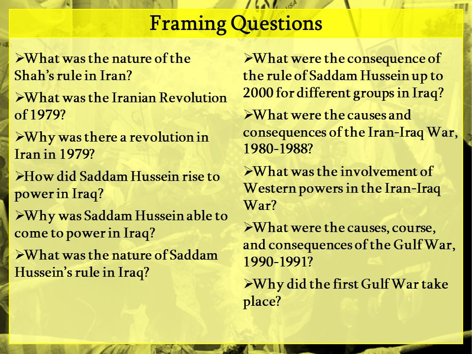 Framing Questions What was the nature of the Shah's rule in Iran