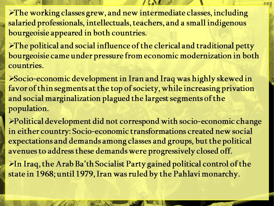 The working classes grew, and new intermediate classes, including salaried professionals, intellectuals, teachers, and a small indigenous bourgeoisie appeared in both countries.