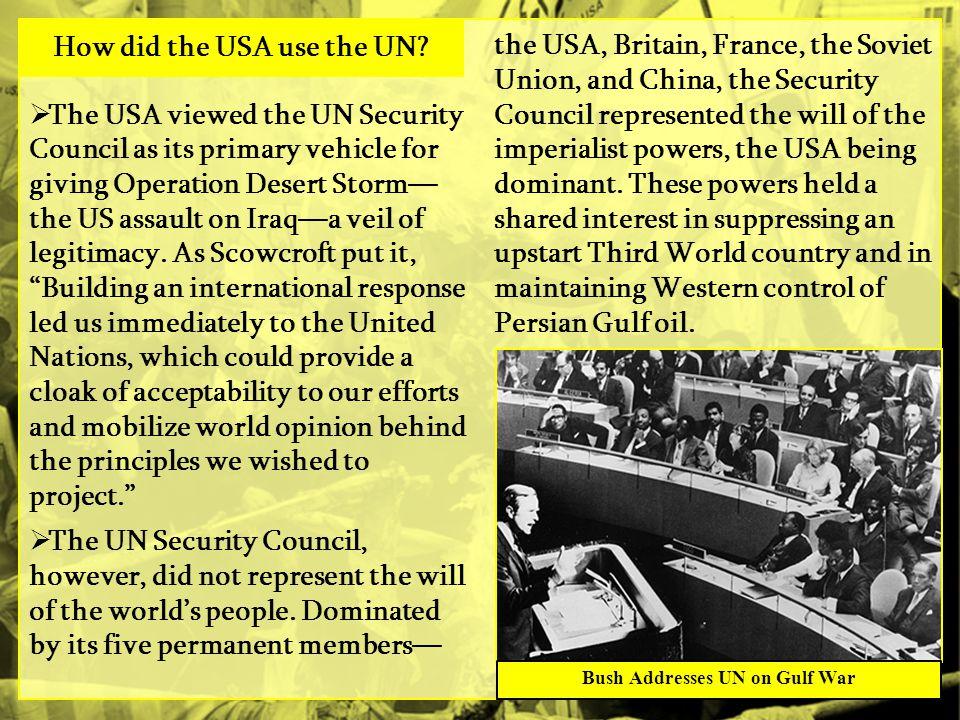 How did the USA use the UN Bush Addresses UN on Gulf War