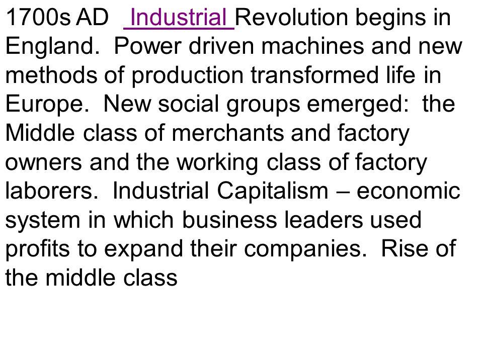 1700s AD Industrial Revolution begins in England