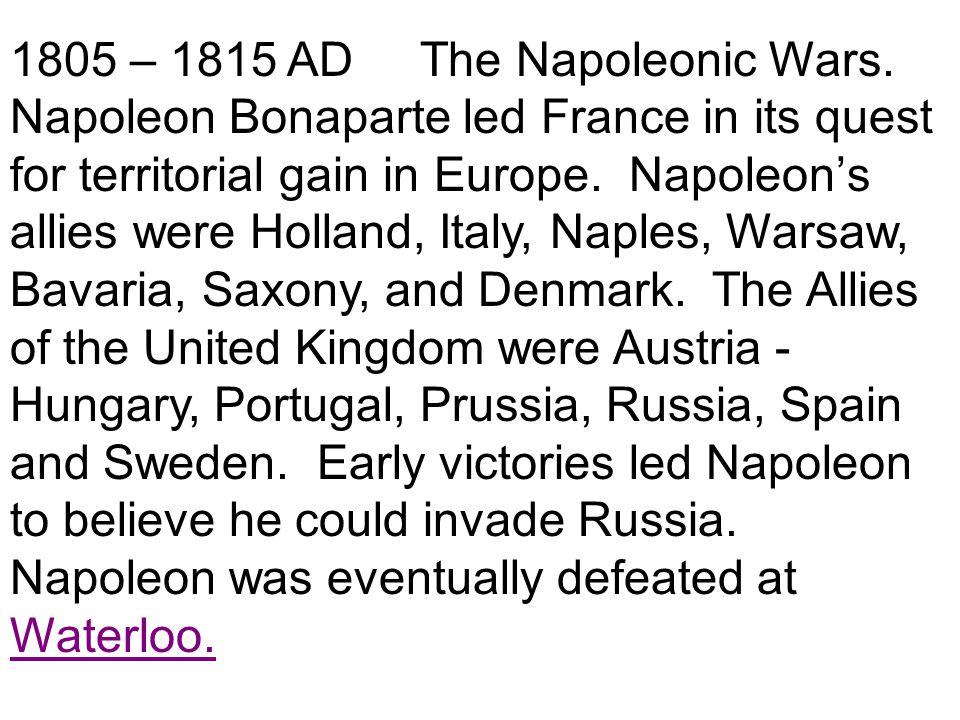 1805 – 1815 AD The Napoleonic Wars