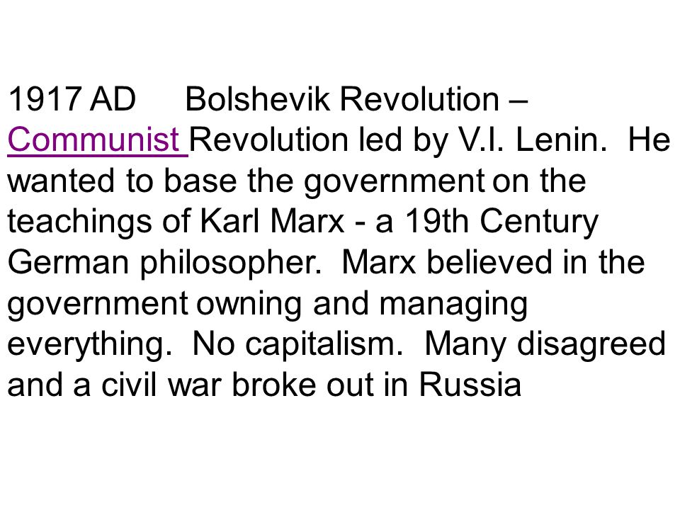 1917 AD Bolshevik Revolution – Communist Revolution led by V. I. Lenin