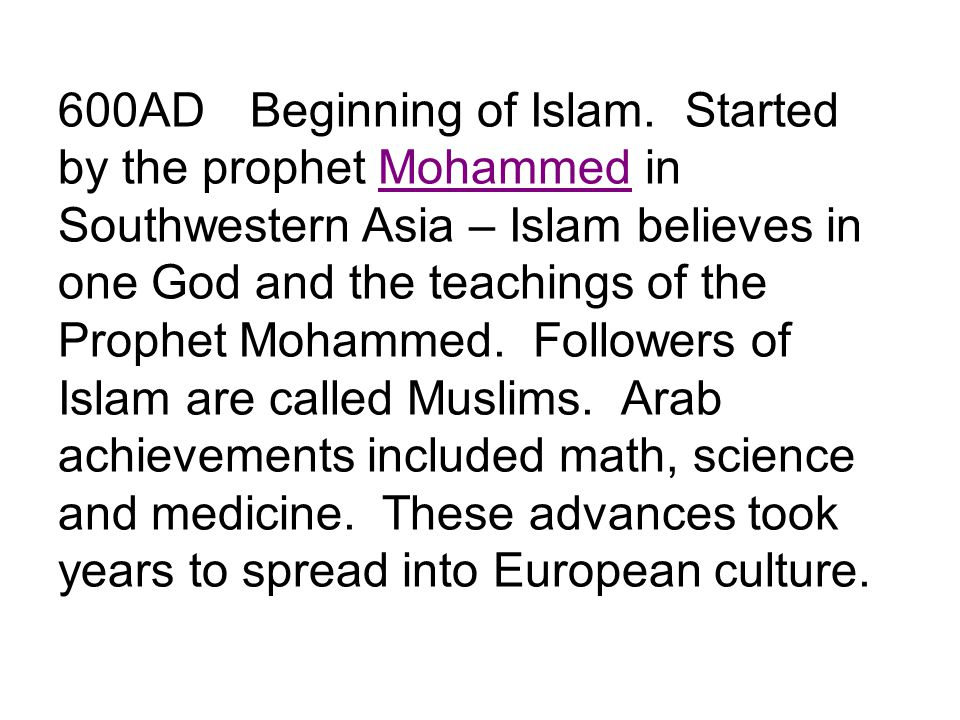 600AD Beginning of Islam.