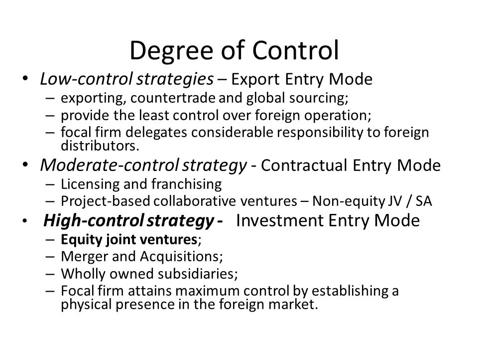 Degree of Control Low-control strategies – Export Entry Mode