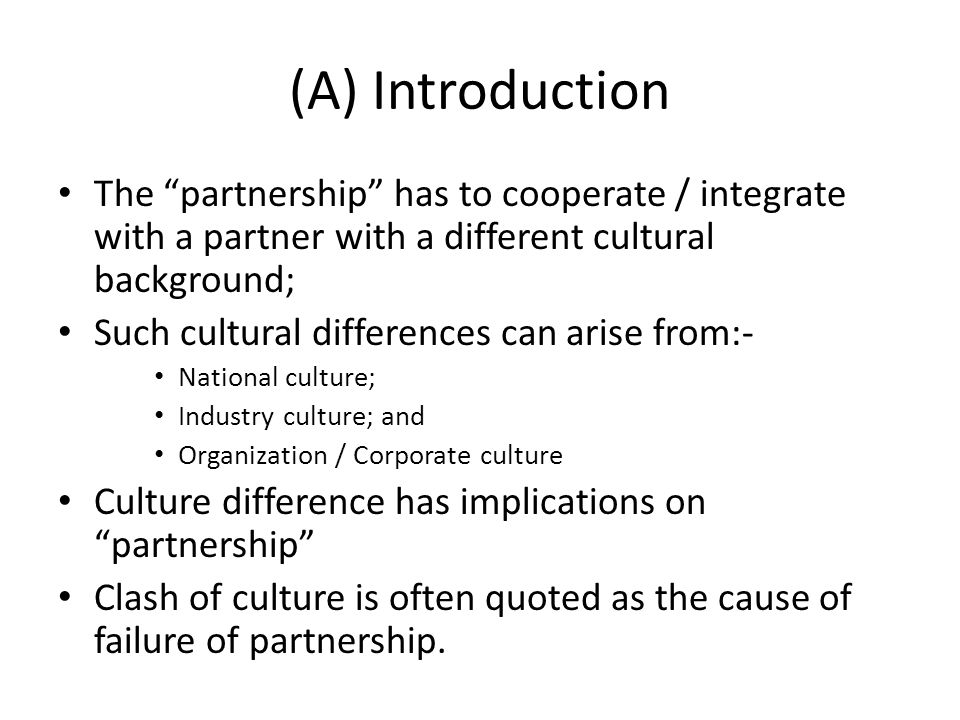 (A) Introduction The partnership has to cooperate / integrate with a partner with a different cultural background;