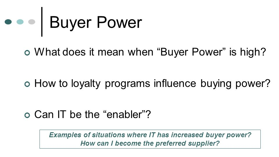 Buyer Power What does it mean when Buyer Power is high