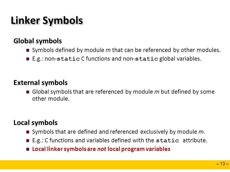 Linker Symbols Global symbols External symbols Local symbols
