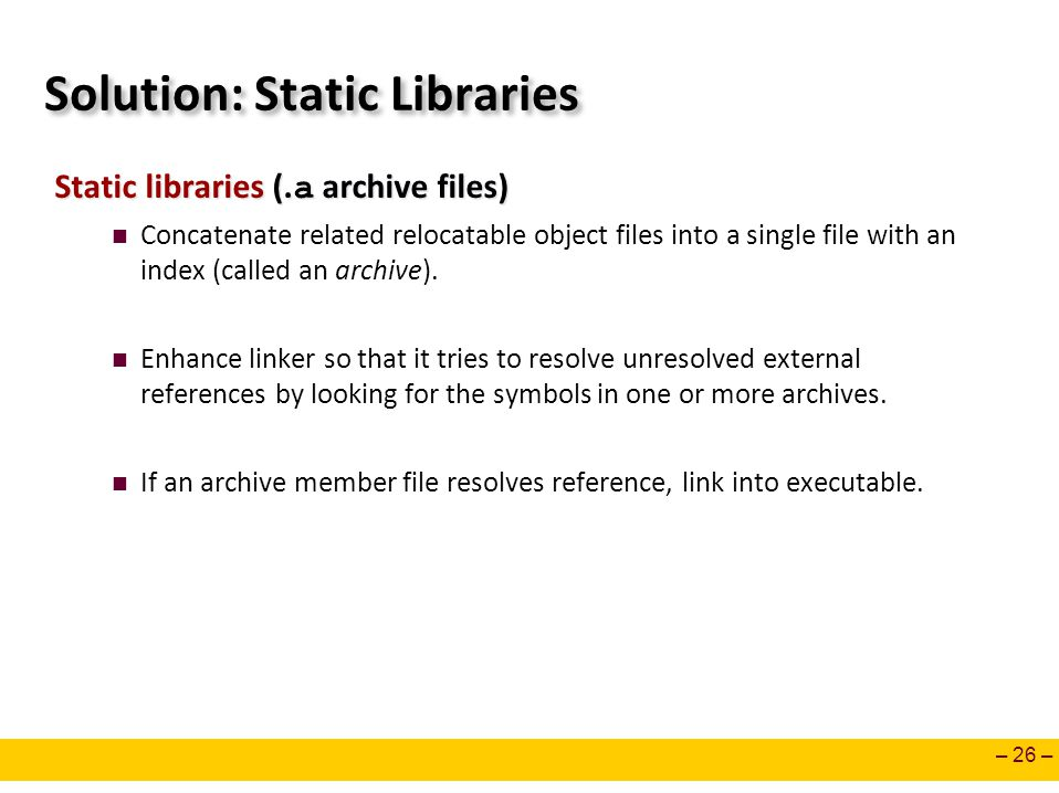Solution: Static Libraries