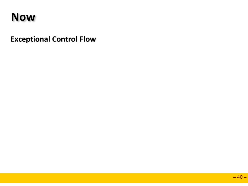Now Exceptional Control Flow