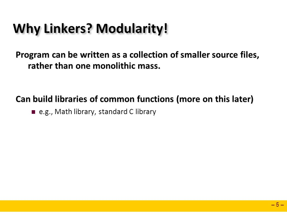Why Linkers Modularity!