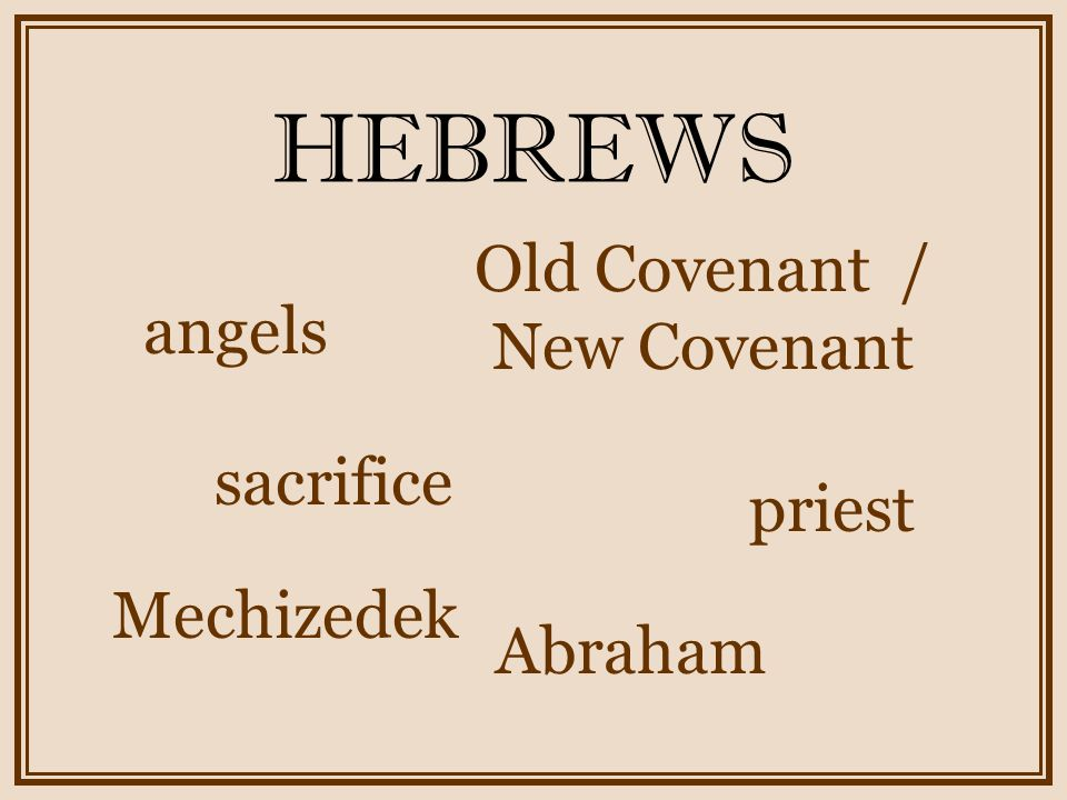 Old Covenant / New Covenant