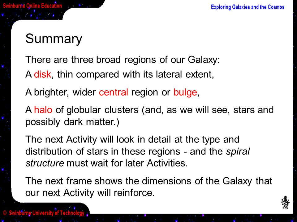 Summary There are three broad regions of our Galaxy: