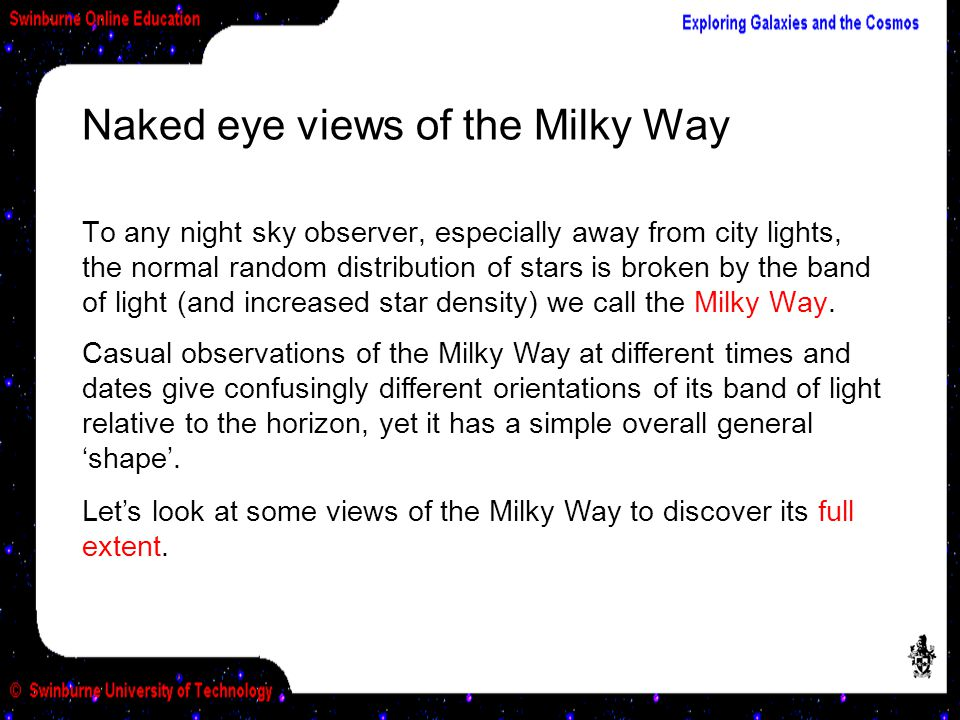 Naked eye views of the Milky Way