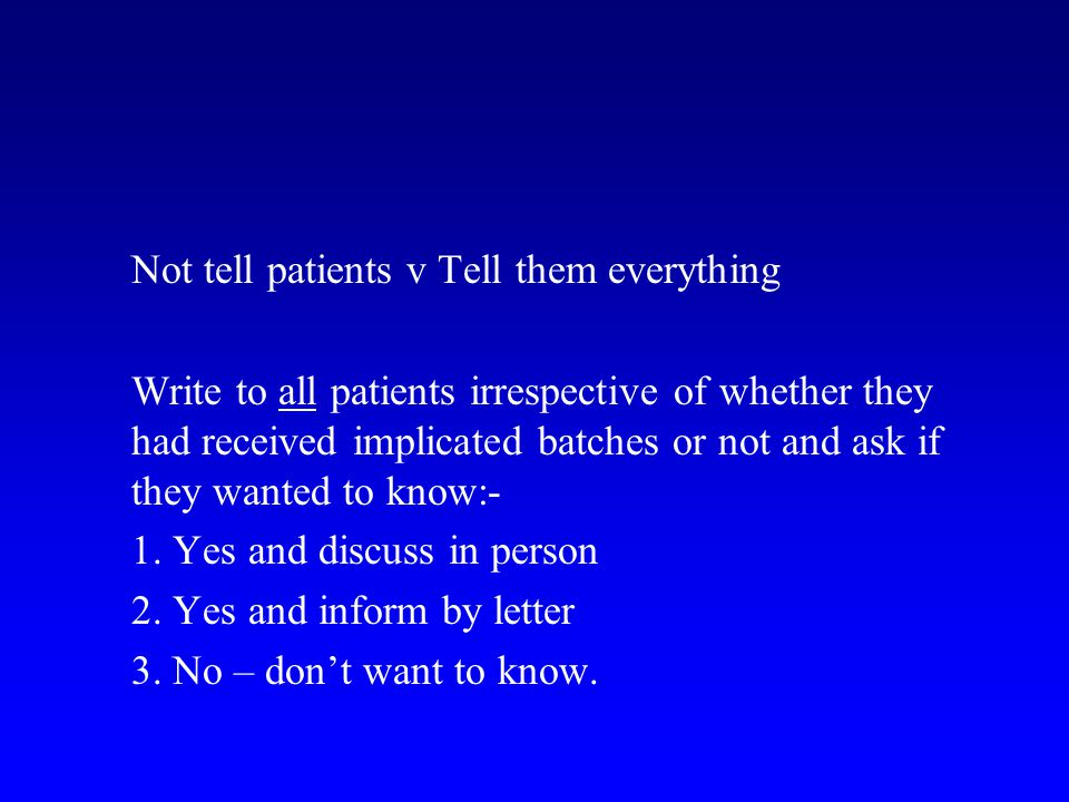 Not tell patients v Tell them everything