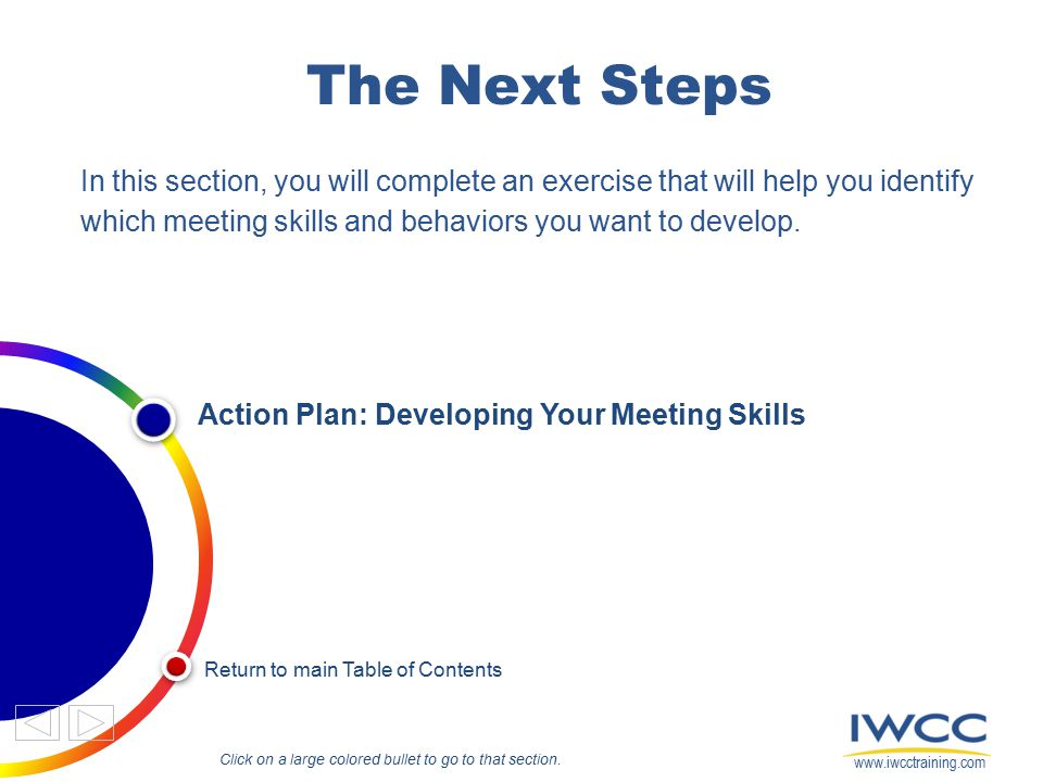 The Next Steps In this section, you will complete an exercise that will help you identify which meeting skills and behaviors you want to develop.