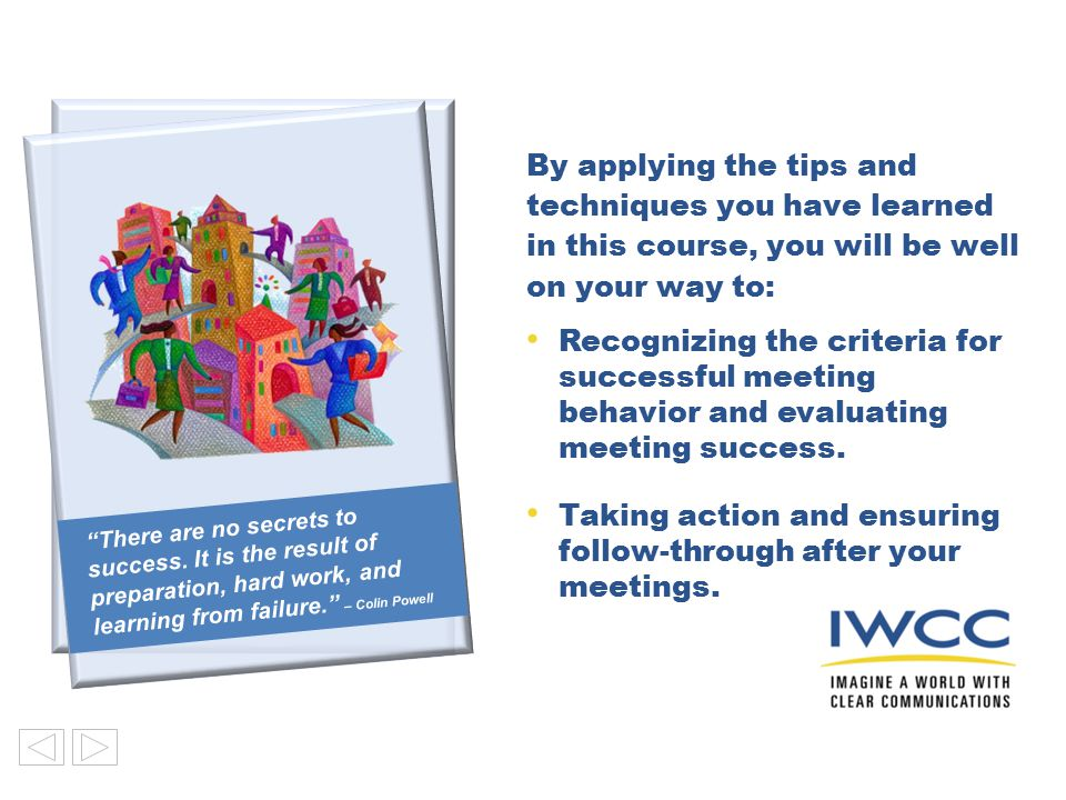 Taking action and ensuring follow-through after your meetings.
