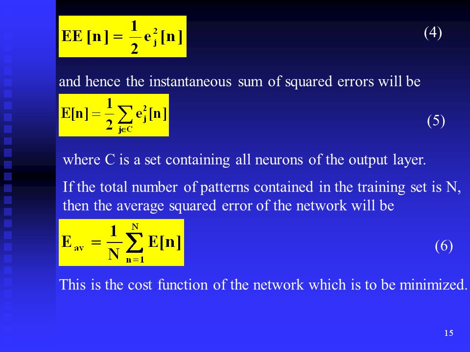 (4) and hence the instantaneous sum of squared errors will be. (5) where C is a set containing all neurons of the output layer.
