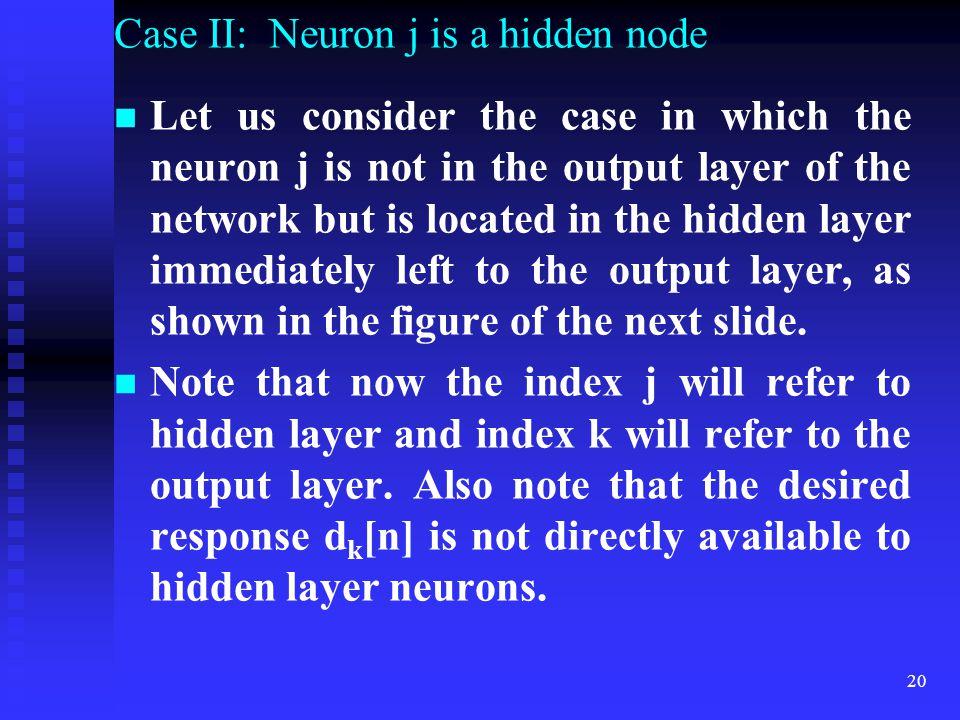 Case II: Neuron j is a hidden node