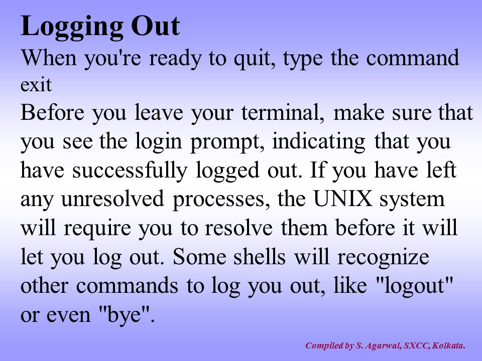 Logging Out When you re ready to quit, type the command