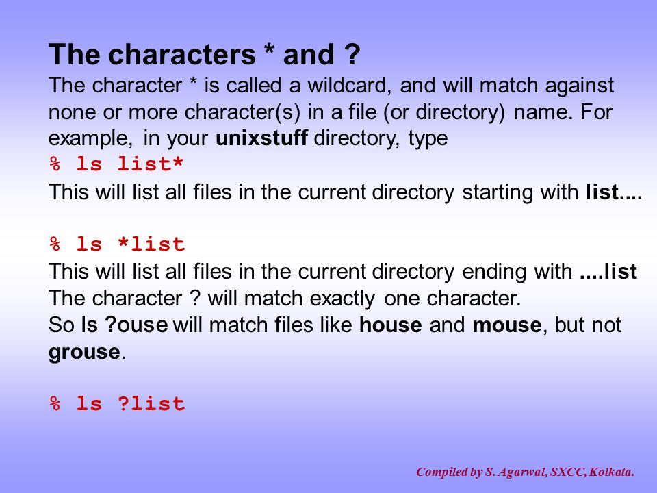 The characters * and % ls list* % ls *list % ls list