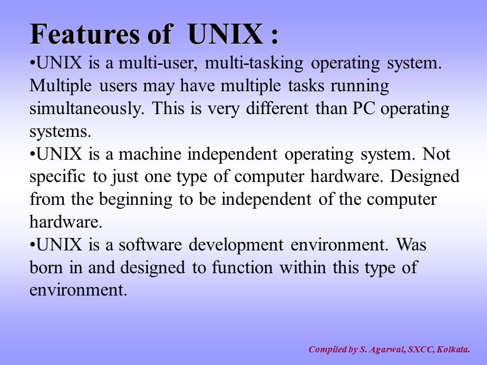 Features of UNIX :