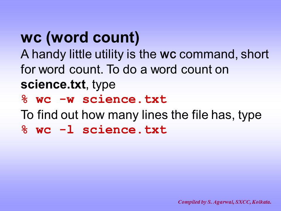wc (word count) % wc -w science.txt % wc -l science.txt