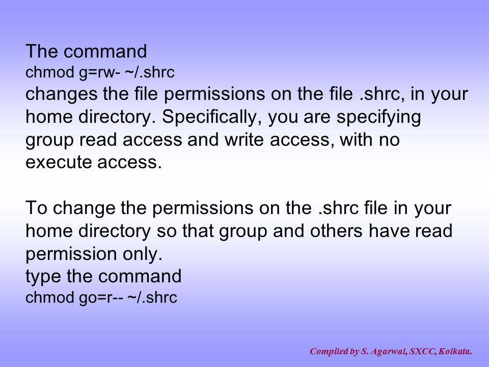 The command chmod g=rw- ~/.shrc.