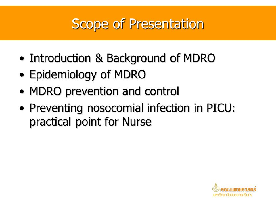 Scope of Presentation Introduction & Background of MDRO