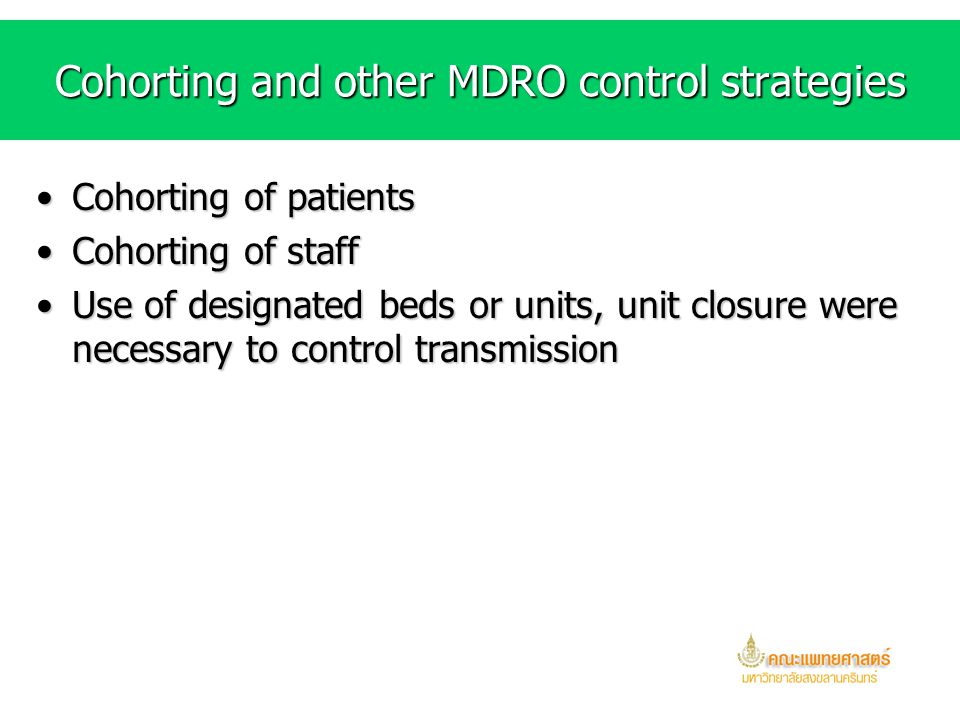 Cohorting and other MDRO control strategies