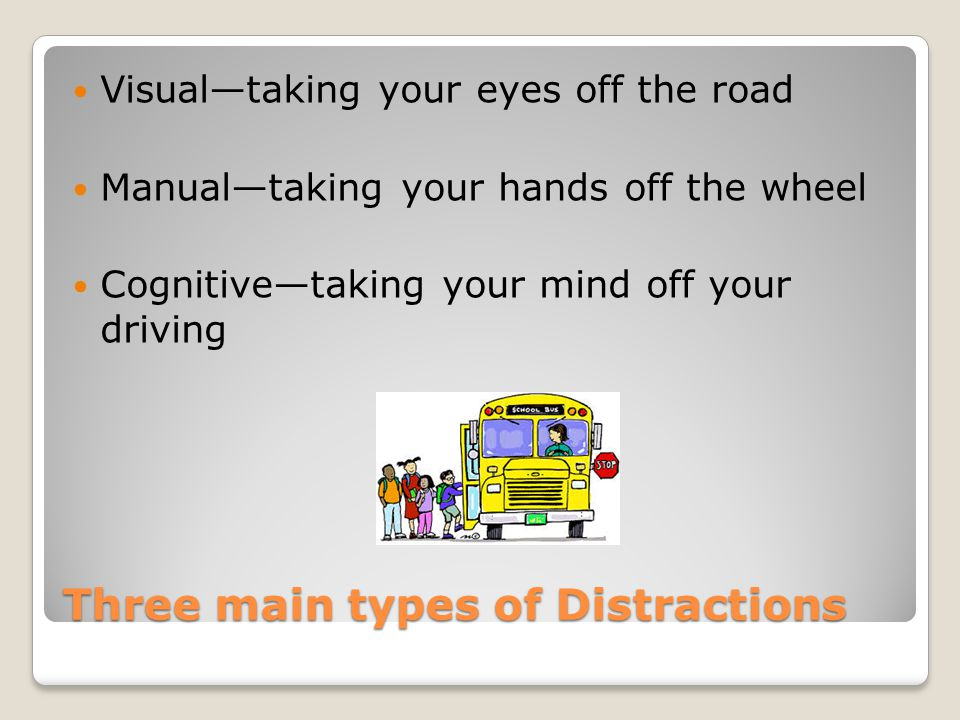 Three main types of Distractions