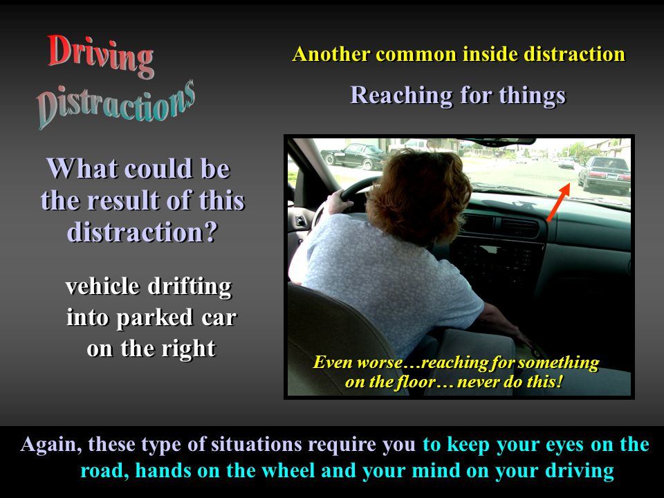 Driving Distractions What could be the result of this distraction