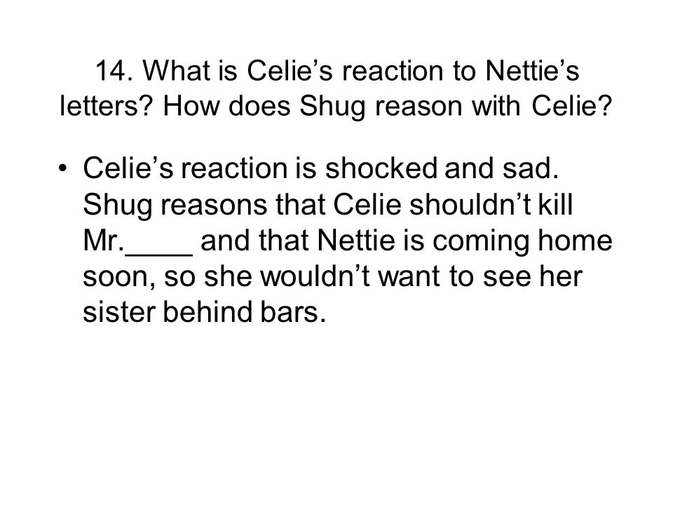 14. What is Celie's reaction to Nettie's letters