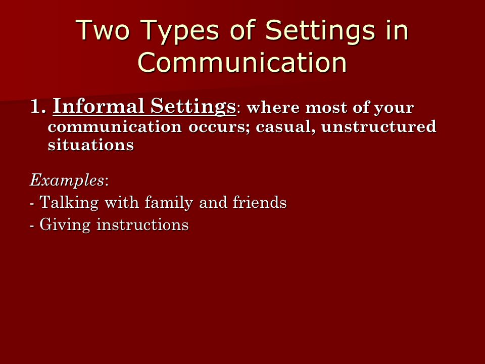 Two Types of Settings in Communication