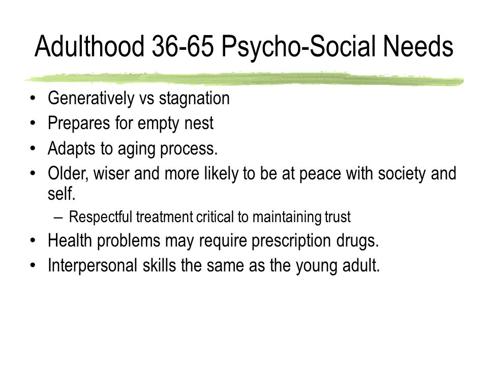 Adulthood 36-65 Psycho-Social Needs