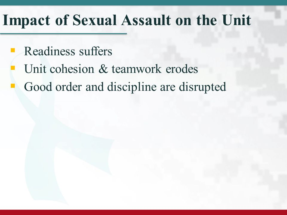 Impact of Sexual Assault on the Unit