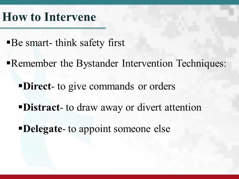 How to Intervene Be smart- think safety first