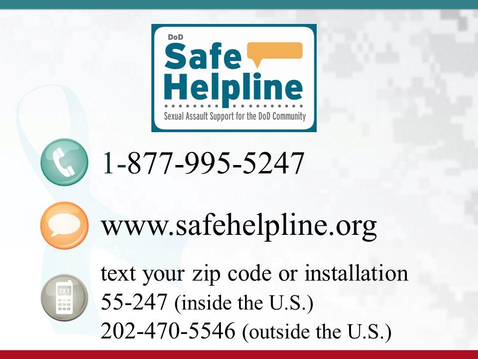 1-877-995-5247 www.safehelpline.org text your zip code or installation