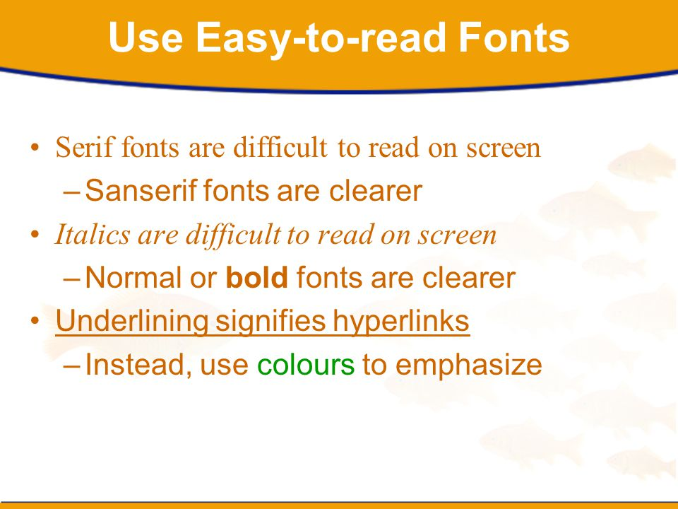 Use Easy-to-read Fonts