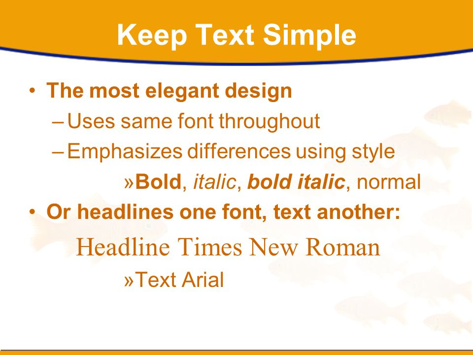 Keep Text Simple Headline Times New Roman The most elegant design