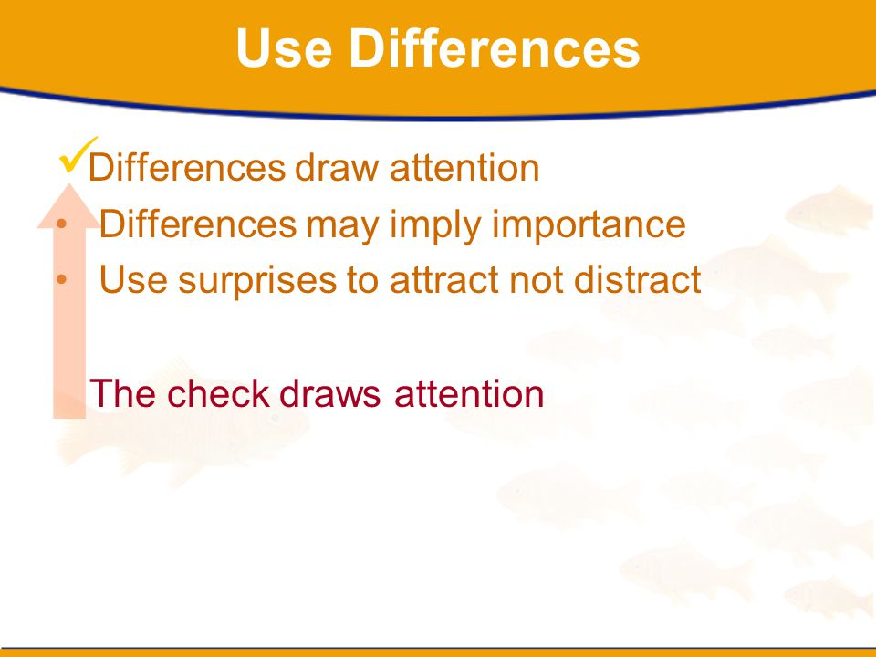 Use Differences Differences draw attention