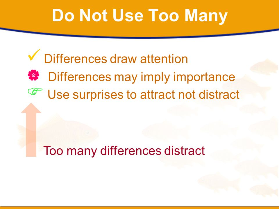 Do Not Use Too Many Differences draw attention