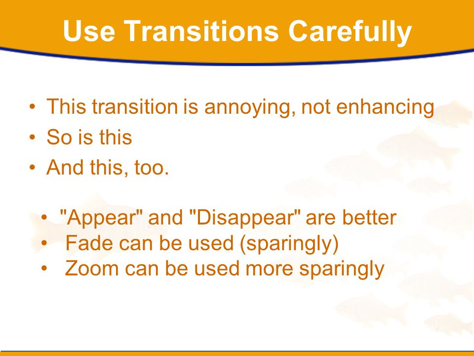 Use Transitions Carefully