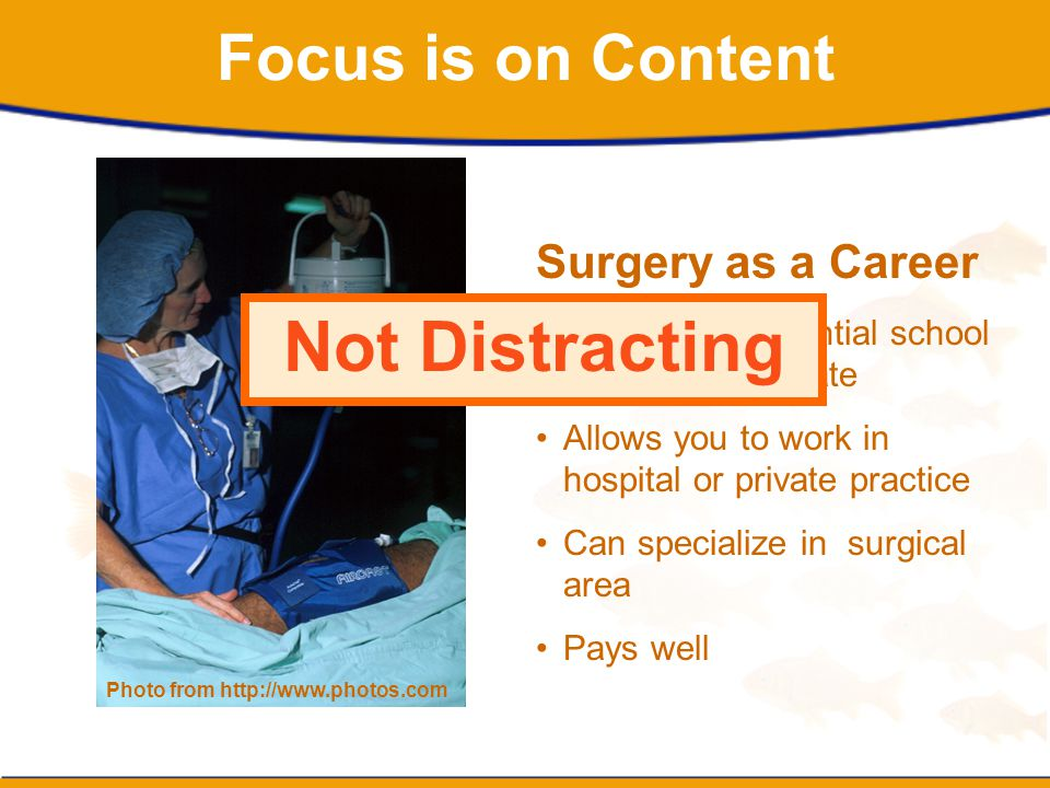 Not Distracting Focus is on Content Surgery as a Career